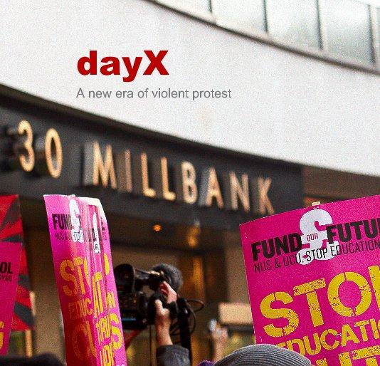 View dayX A new era of violent protest by Cliff Hide et al.