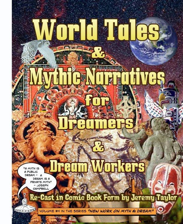 View World Tales & Mythic Narravtives by Jeremy Taylor