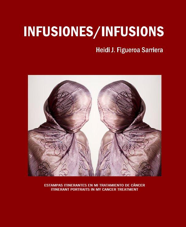 Ver Infusiones/Infusions por Heidi J Figueroa Sarriera