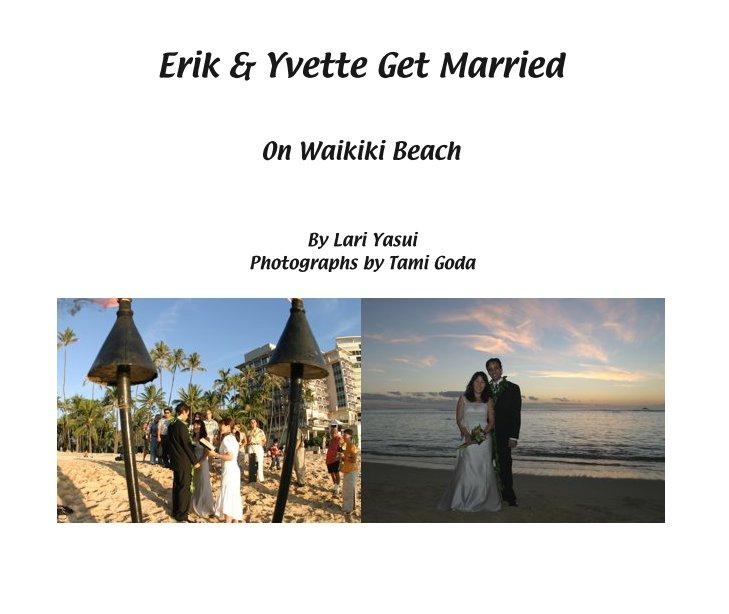 View Erik & Yvette Get Married by Lari YasuiPhotographs by Tami Goda