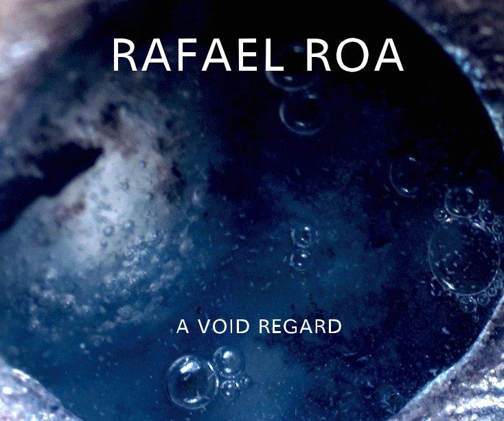 Ver A VOID REGARD por RAFAEL ROA