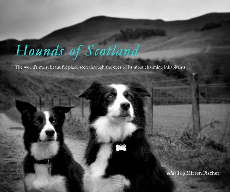 View Hounds of Scotland by edited by Mirren Fischer