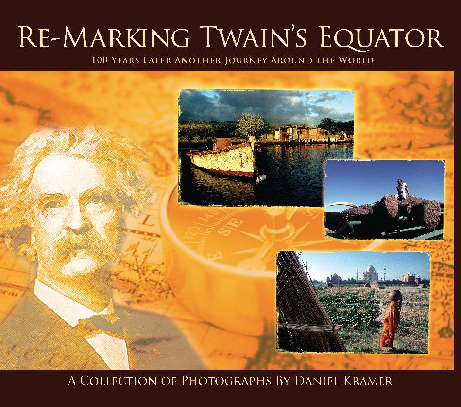 View Re-Marking Twain's Equator by Daniel Kramer