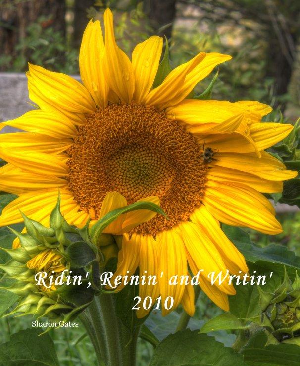 View Ridin', Reinin' and Writin' 2010 by Sharon Gates