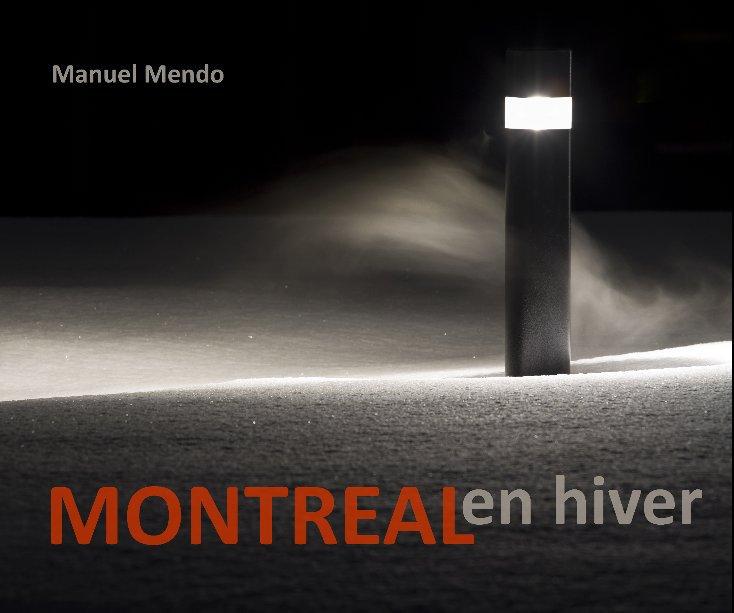 View Montréal en hiver / Montréal, île-ville éclairée by Manuel Mendo