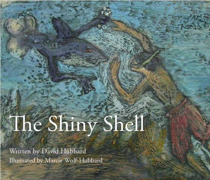 View The Shiny Shell by David Hubbard
