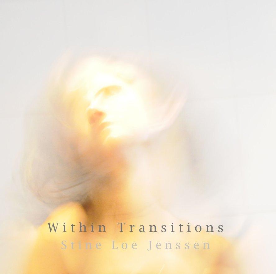 View Within Transitions by S t i n e L o e J e n s s e n