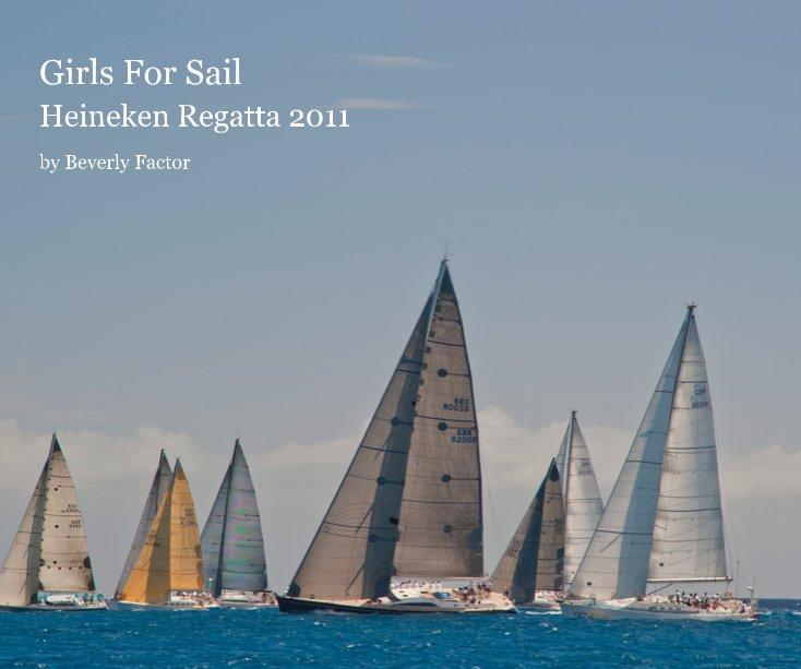 View Girls For Sail 10 x 8 Heineken Regatta 2011 by Beverly Factor