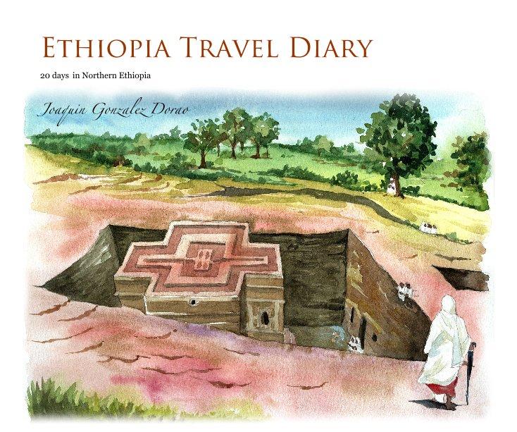 View ETHIOPIA Travel Diary by Joaquin Gonzalez Dorao