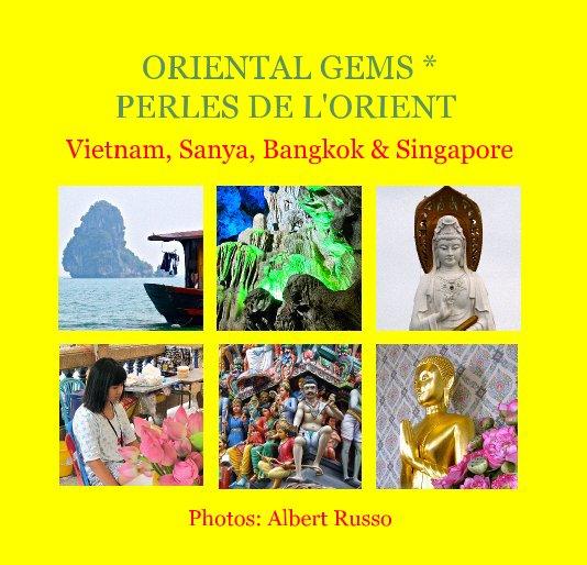 View ORIENTAL GEMS * PERLES DE L'ORIENT by Photos: Albert Russo