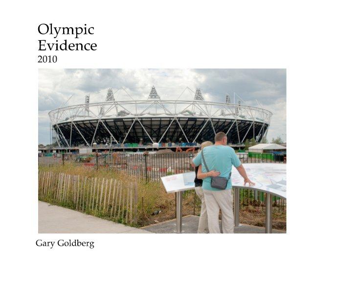 View Olympic Evidence 2010 by Gary Goldberg