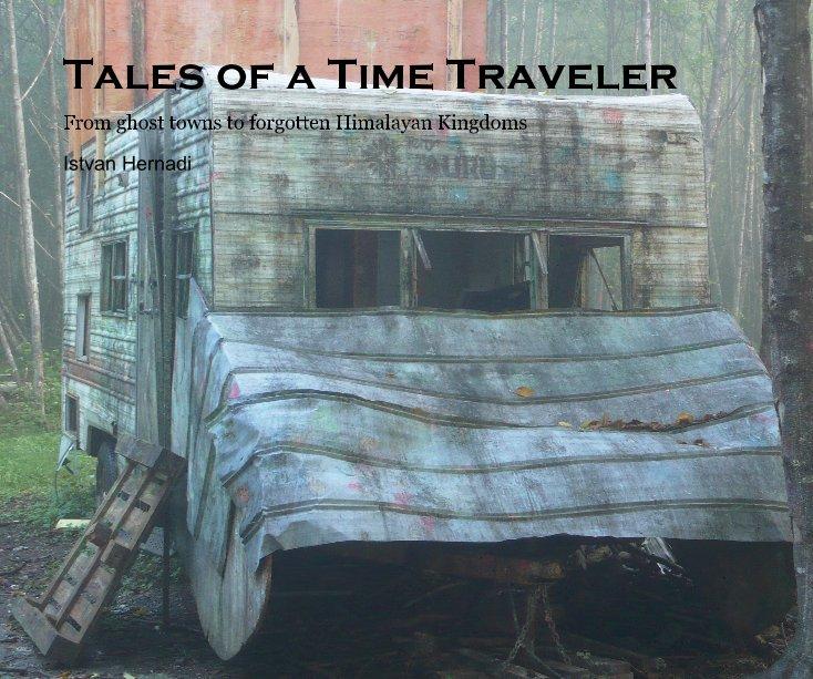 View Tales of a Time Traveler by Istvan Hernadi