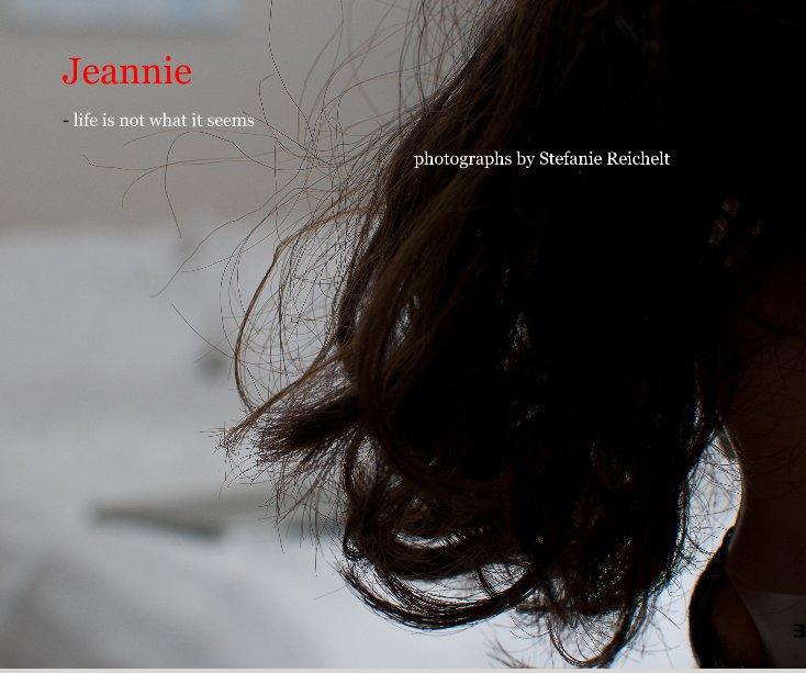 View Jeannie by photographs by Stefanie Reichelt