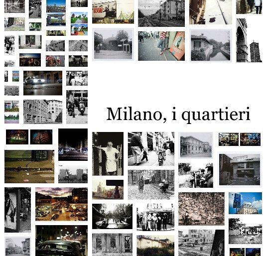 View Milano, i quartieri by MilanoMilano