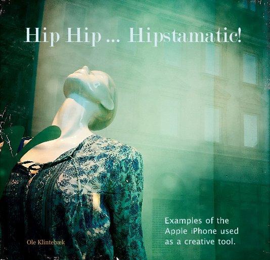 View Hip Hip ... Hipstamatic! by Ole Klintebæk