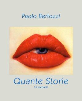 Paolo Bertozzi Quante Storie 15 racconti book cover