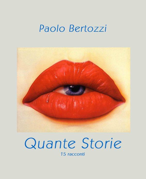 View Paolo Bertozzi Quante Storie 15 racconti by moonlite