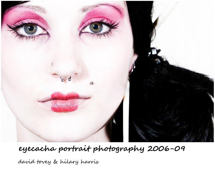 View eyecacha portrait photography 2006-09 by david tovey & hilary harris