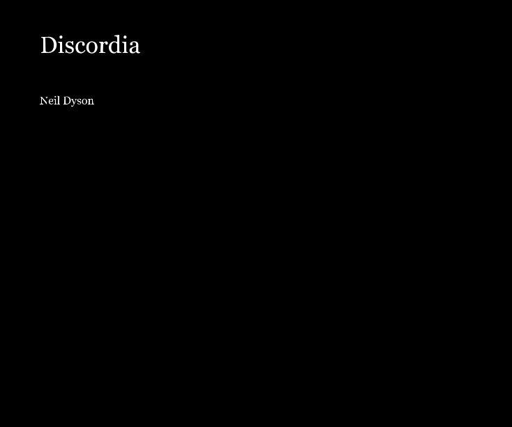 View Discordia by Neil Dyson