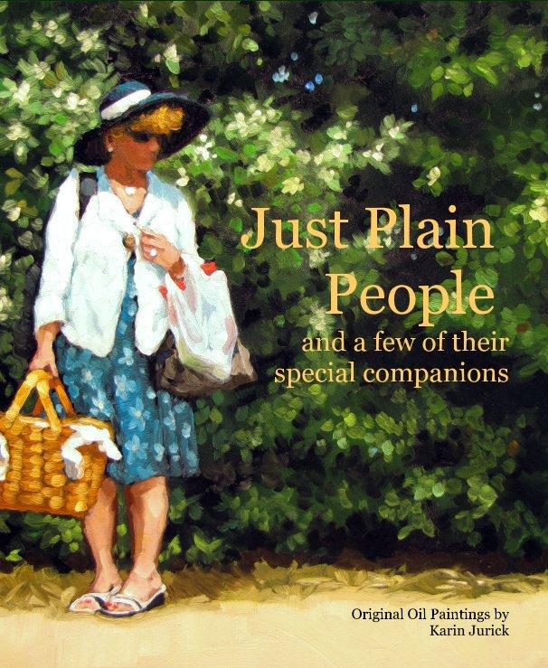View Just Plain People by Original Oil Paintings by Karin Jurick