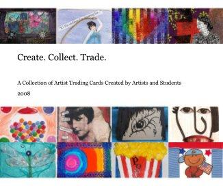 Create. Collect. Trade. book cover