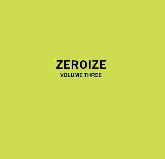 View ZEROIZE VOLUME THREE by Katja Pal & Shih Yun Yeo