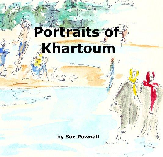 View Portraits of Khartoum by Sue Pownall