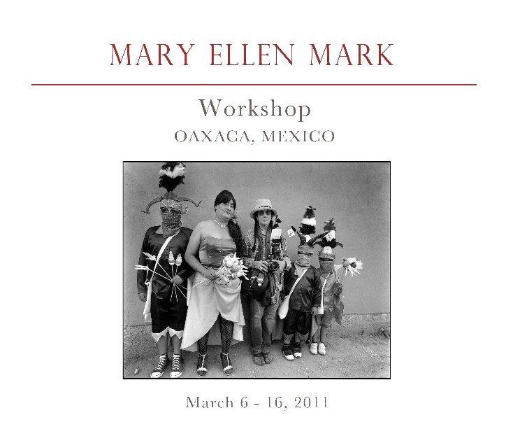 Ver Mary Ellen Mark Workshop, Oaxaca, Mexico, March 2011 por FalklandRoad