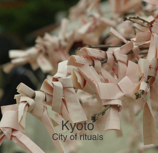 View Kyoto City of rituals by Albert Kuiper