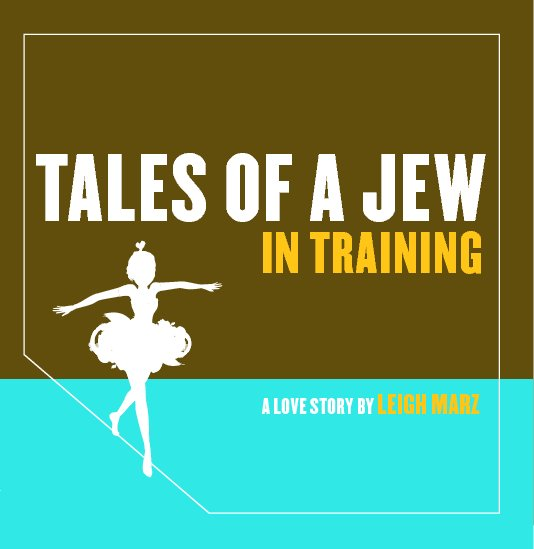 View Tales of a Jew in Training by Leigh Marz