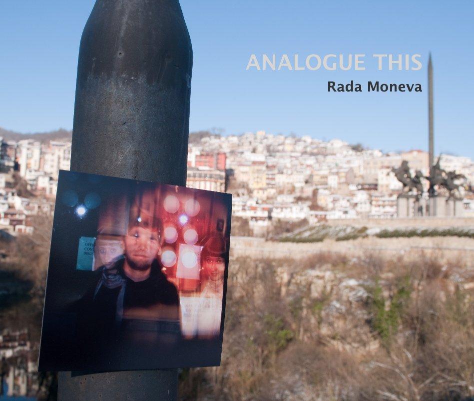 View ANALOGUE THIS by Rada Moneva