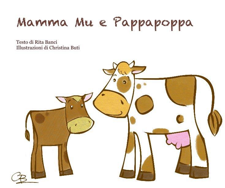 View Mamma Mu e Pappapoppa by Testo di Rita Banci Illustrazioni di Christina Buti
