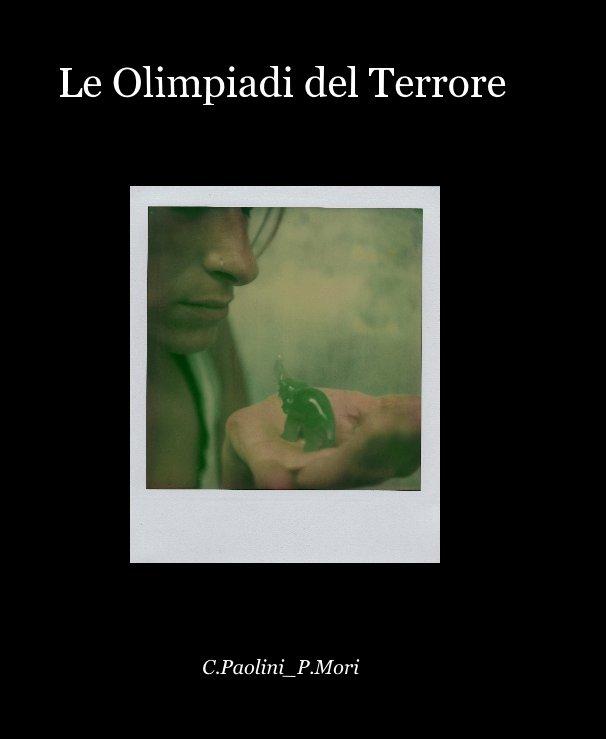 View Le Olimpiadi del Terrore by C.Paolini_P.Mori