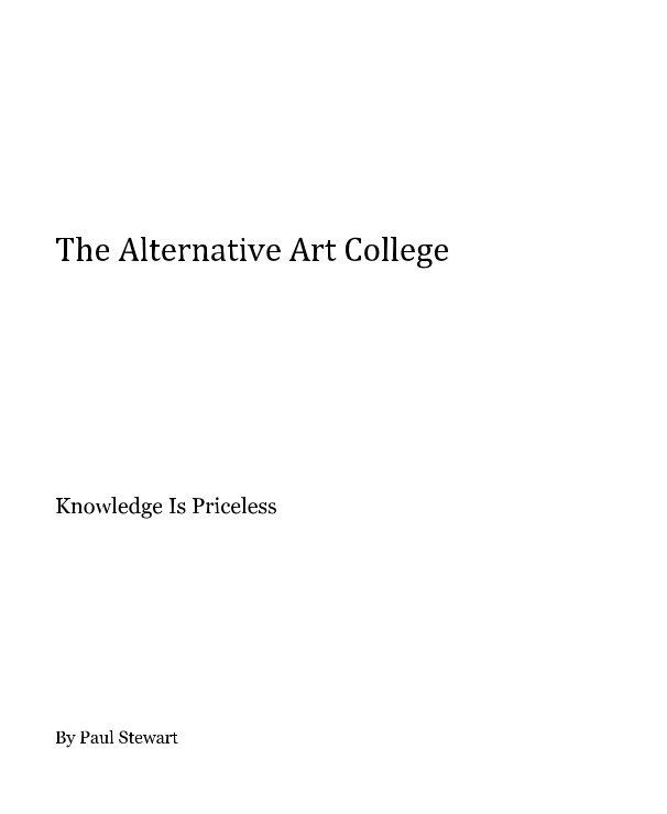 View The Alternative Art College by Paul Stewart