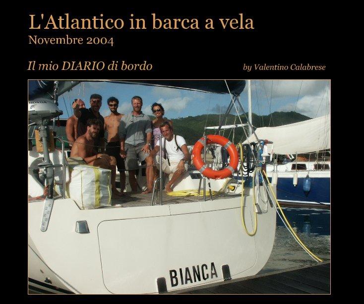 L'Atlantico in barca a vela - Novembre 2004 nach Valentino Calabrese anzeigen