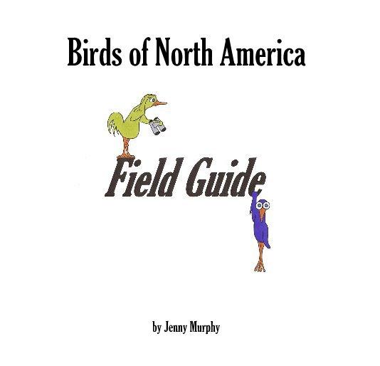 Birds of North America nach Jenny Murphy anzeigen