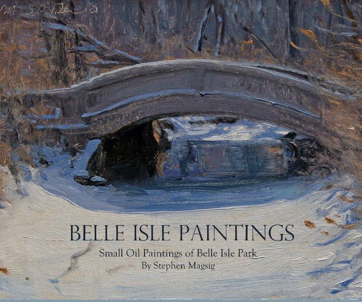 View BELLE ISLE PAINTINGS by Stephen Magsig