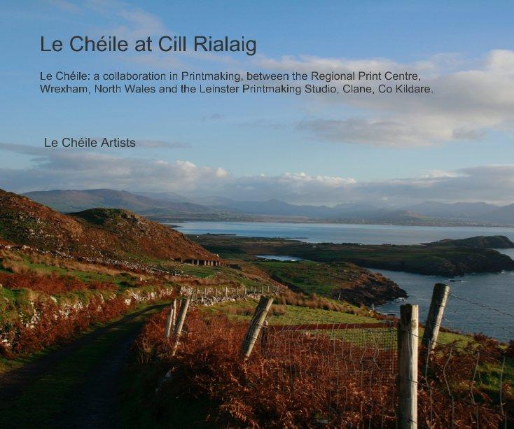 View Le Chéile at Cill Rialaig by Le Chéile Artists