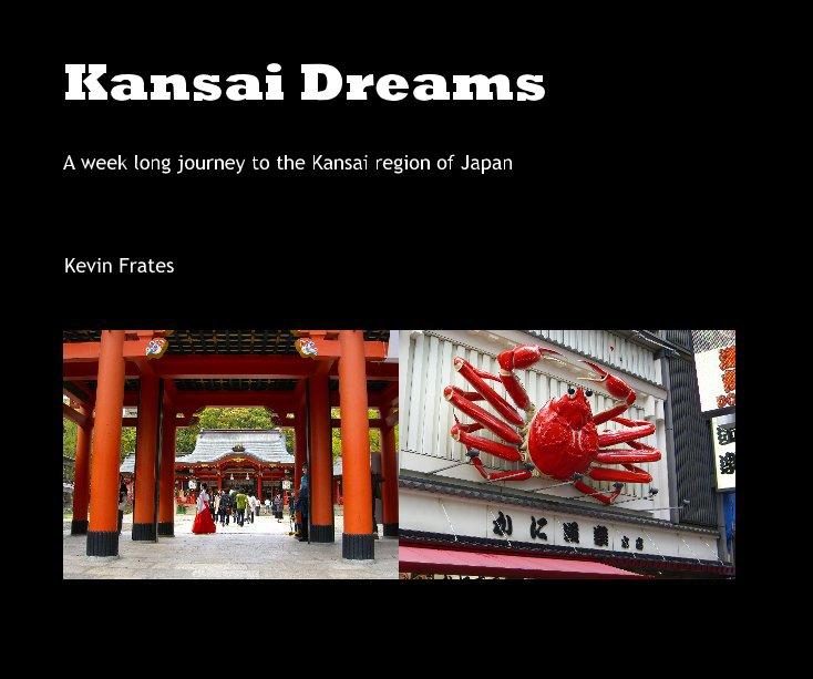 View Kansai Dreams by Kevin Frates