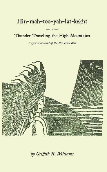 View Hin-mah-too-yah-lat-kekht by Griffith H. Williams