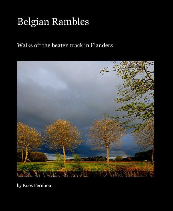 View Belgian Rambles by Koos Fernhout
