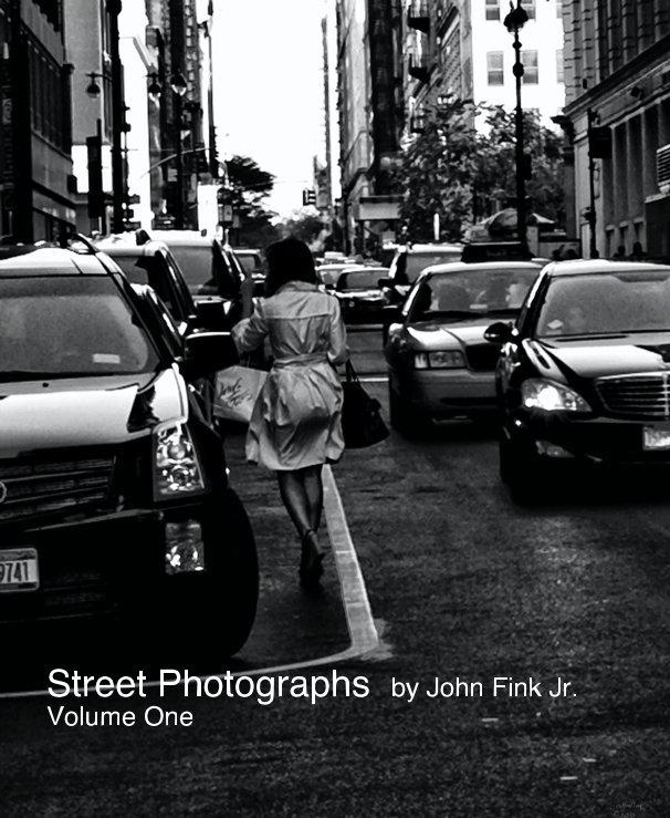 View Street Photographs by John Fink Jr. Volume One by John Fink Jr.
