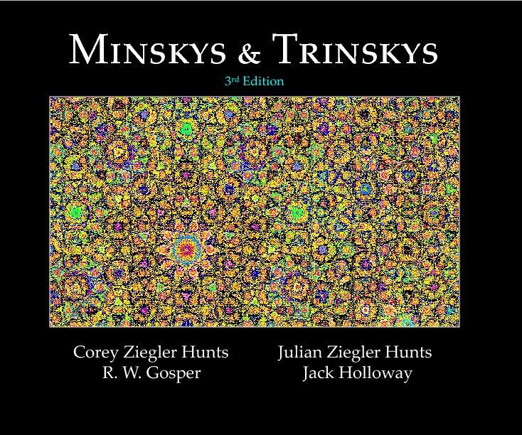 View Minskys & Trinskys 3rd Edition by Julian & Corey Ziegler Hunts, R.W. Gosper & Jack Holloway