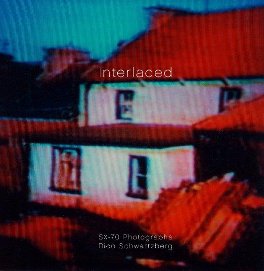 View Interlaced by Rico Schwartzberg