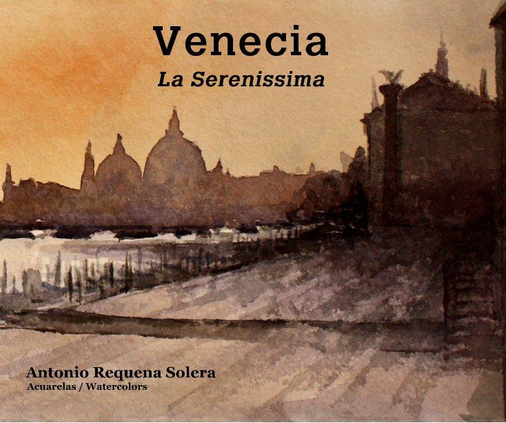 View Venecia La Serenissima by Antonio Requena Solera Acuarelas / Watercolors