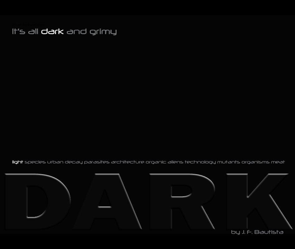 View Dark by J F Bautista