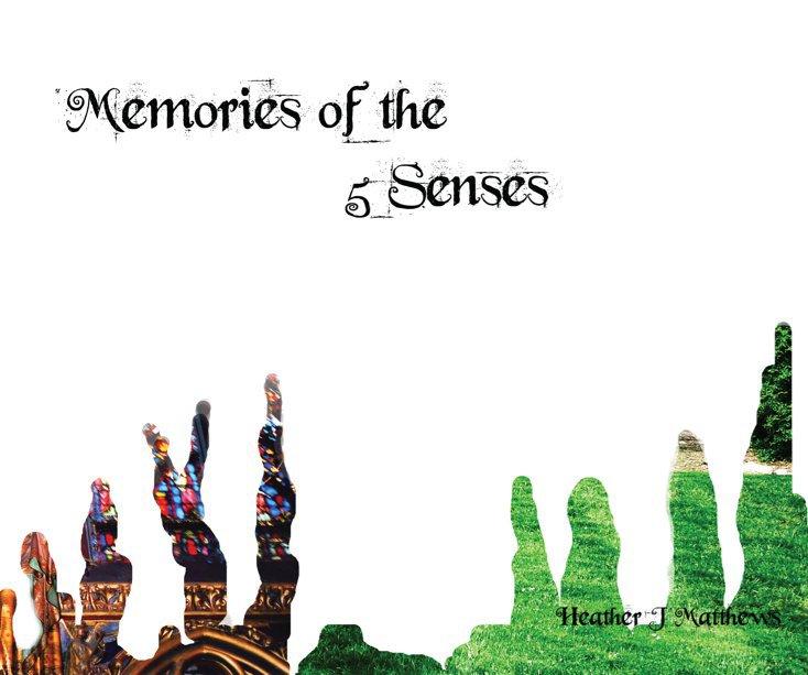View Memories of the 5 Senses by HJ Matthews
