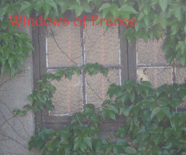 View Windows of France by Teresa Andersen