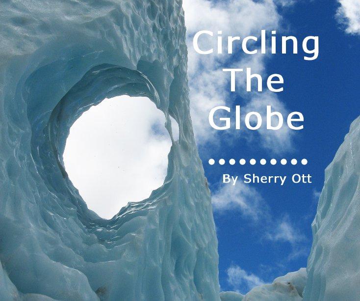 View Circling The Globe by Sherry Ott