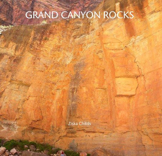 View GRAND CANYON ROCKS by Ziska Childs